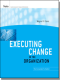 Executing Change in the Organization
